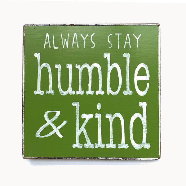 Always Stay Humble & Kind