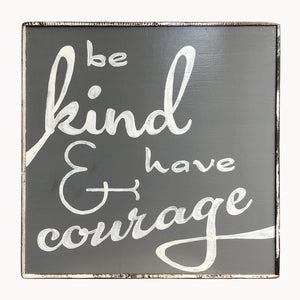 Be Kind and Have Courage painting in charcoal gray