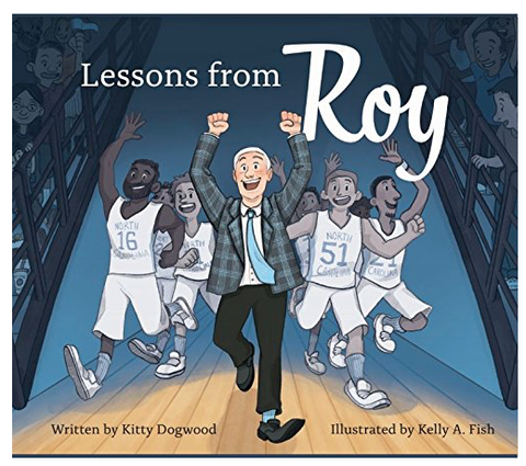 """Lessons From Roy"" by Kitty Dogwood Carolina Tar Heels Basketball Children's Book"