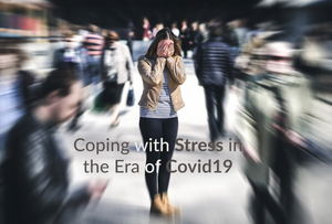 Coping with Stress in the Era of Covid19 - Video Series