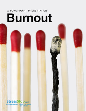 A PowerPoint Presentation: Burnout