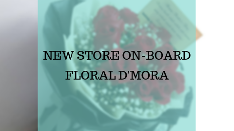 New Store On-Board - Floral D'mora