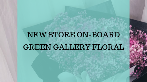 New Store On-Board - Green Gallery Floral