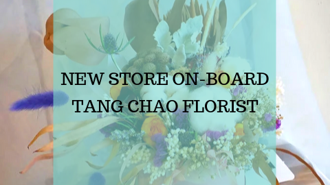 New Store On-Board - Tang Chao Florist