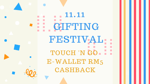 11.11 Gifting Festival | Get Touch 'n Go eWallet RM5 Cashback