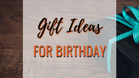2021 Birthday Gift Ideas for Her or Him