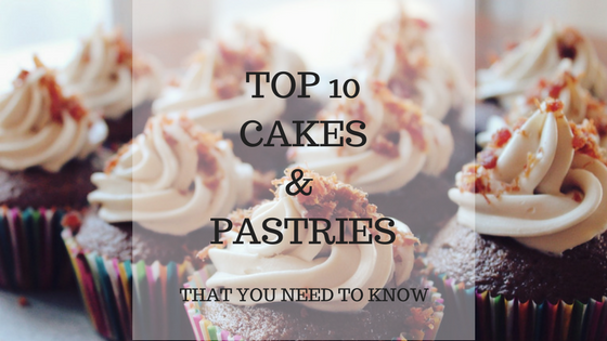Top 10 Recommended Cakes & Pastries
