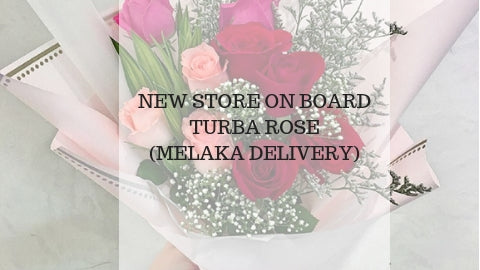 New Store Onboard in Melaka - Turba Rose Florist & Gifts