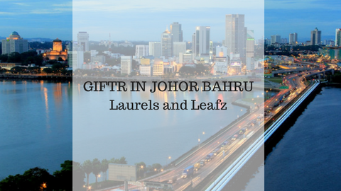 New Store on Board in Johor Bahru - Laurels & Leafz
