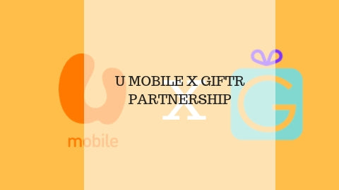 U Mobile X Giftr Partnership