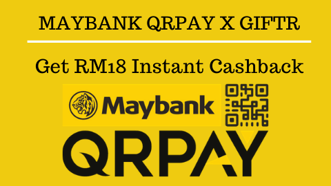Get RM18 Instant Cashback with Maybank QRPay