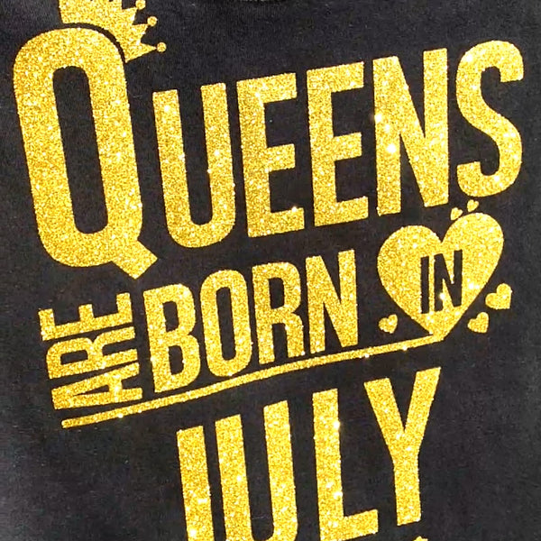 Queens are Born in July - Glitter Gold
