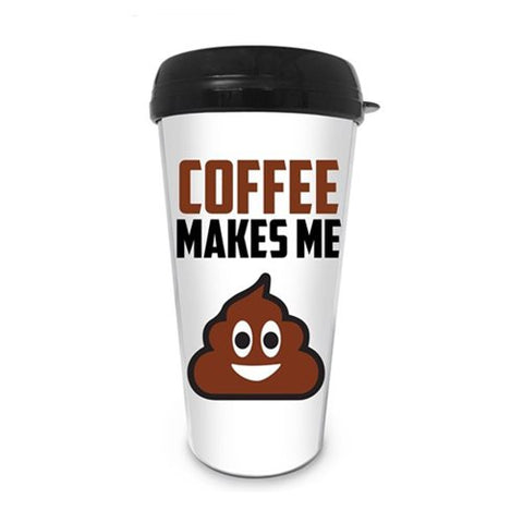 Coffee Makes Me Poop Travel Mug
