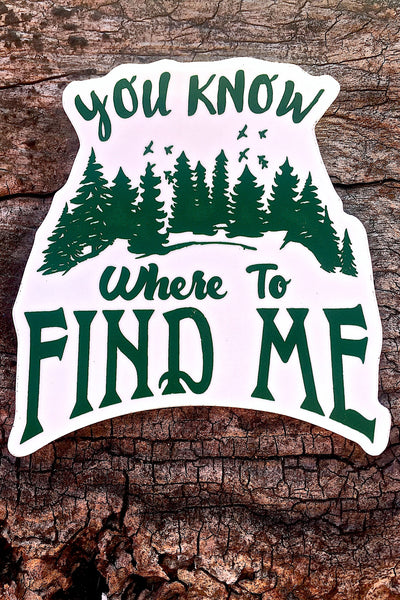 You Know Where To Find Me Sticker 3x3 - Always CA