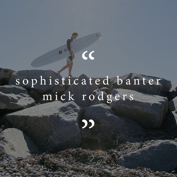 Sophisticated Banter Vol. 2 with single fin slider Mick Rodgers