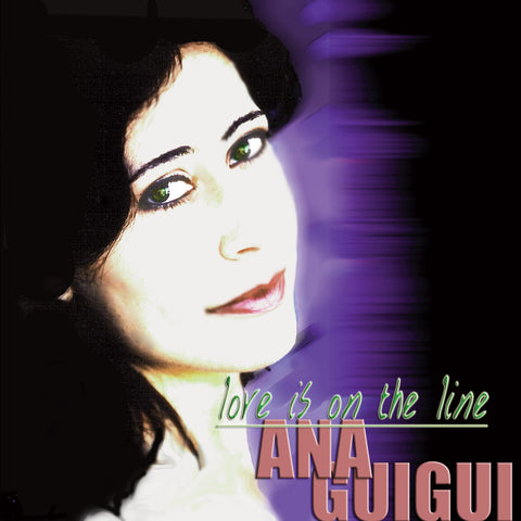 Ana Guigui: Love Is On The Line (CD+digital bundle)