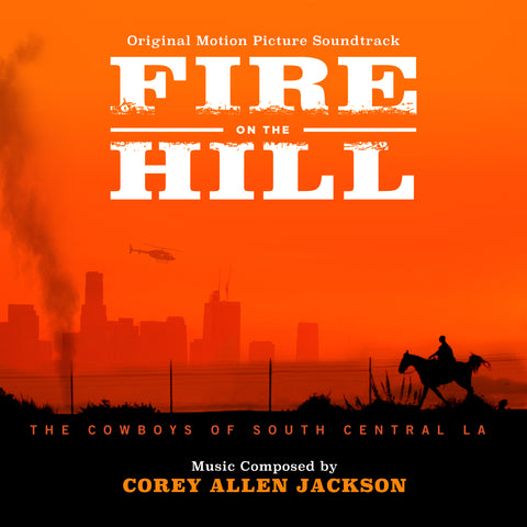 Fire On The Hill: The Cowboys of South Central L.A. by Corey Allen Jackson (16 bit / 44k digital only)