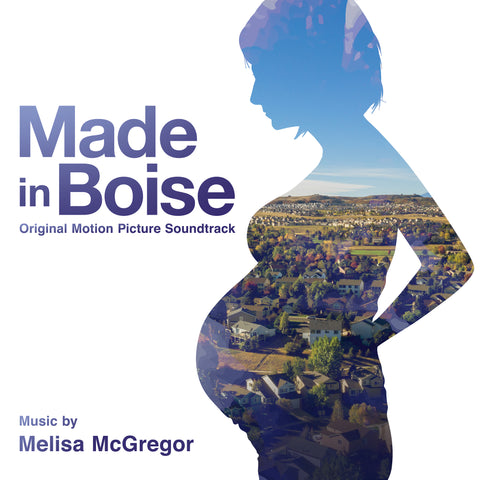 Made In Boise by Melisa McGregor (24 bit / 44.1k digital only)