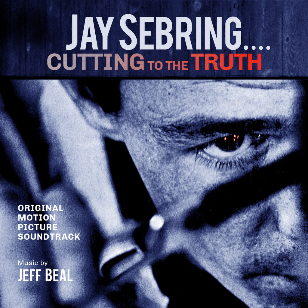 Jay Sebring...Cutting To The Truth by Jeff Beal (CD+24 bit digital bundle)