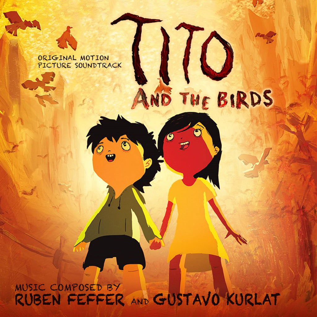 Tito And The Birds by Ruben Feffer and Gustavo Kurlat (24 bit / 48k digital only)