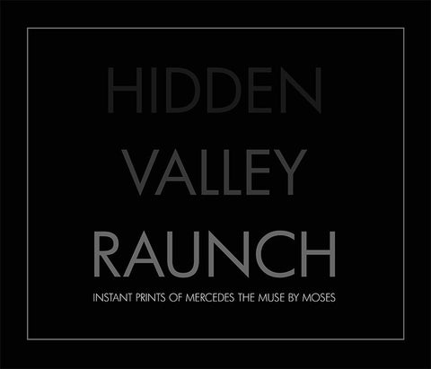HIDDEN VALLEY RAUNCH: Instant Prints of Mercedes the Muse by Moses - fREEK BOUTIQUE