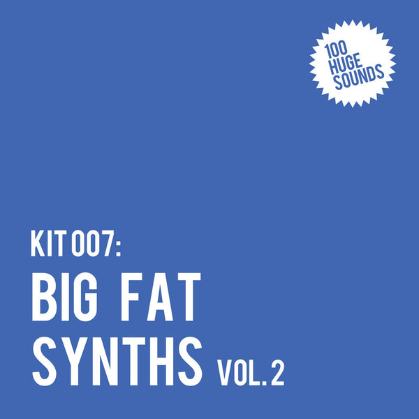 kit 007: BIG FAT SYNTHS Vol. 2