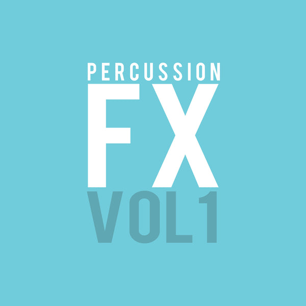 PERCUSSION FX VOL. 1