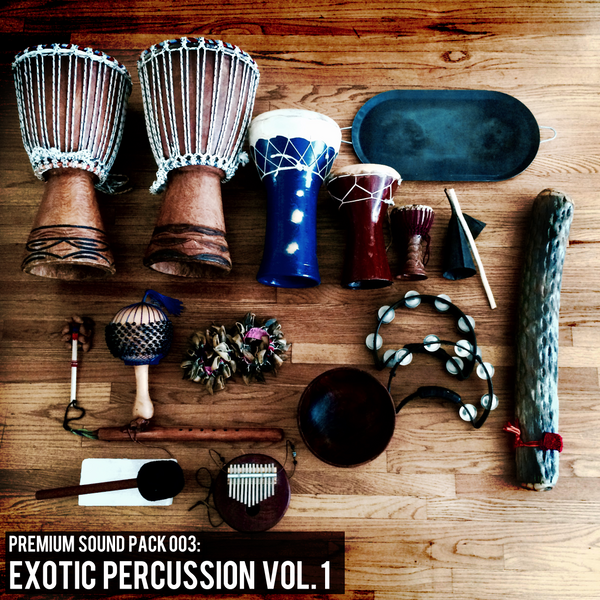 Premium Pack 003: EXOTIC PERCUSSION VOL. 1