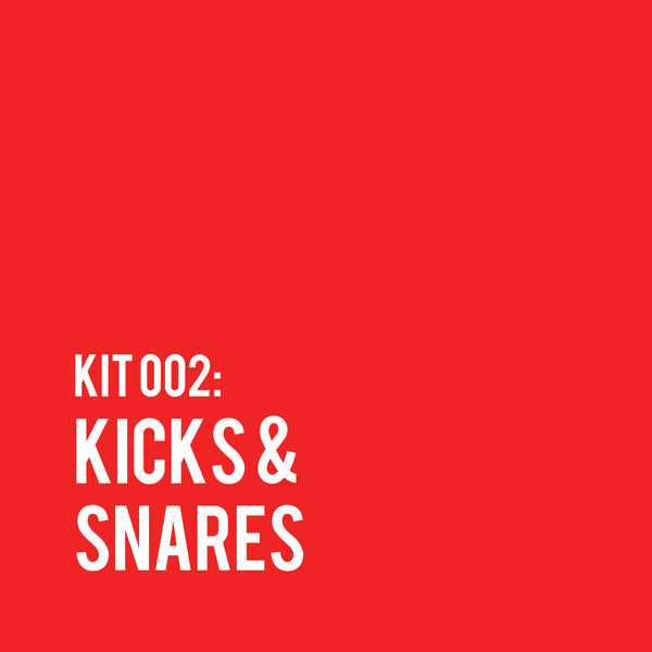 kit 002: KICKS AND SNARES