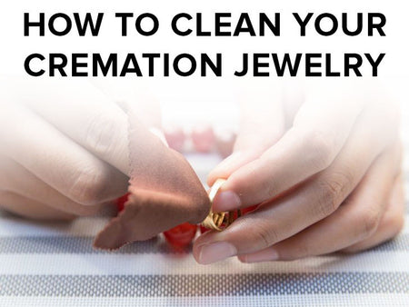 How to Clean Cremation Jewelry