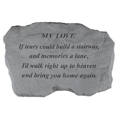 MY LOVE – If Tears Could Build… Memorial Gift-Memorial Stone-Kay Berry-Afterlife Essentials
