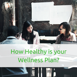 Is Your Company Wellness Plan Unwell?