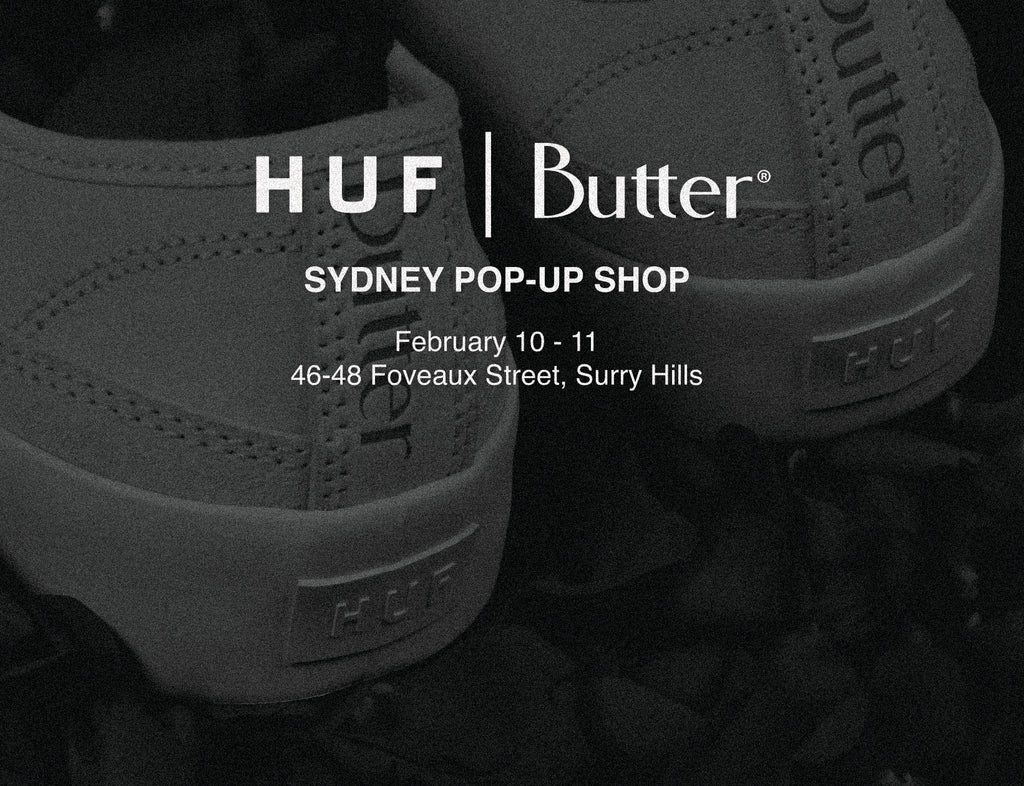 HUF x Butter Sydney Pop-Up Shop