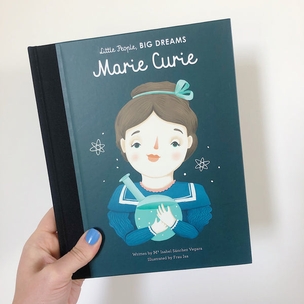 LITTLE PEOPLE, BIG DREAMS: MARIE CURIE- HARDBACK