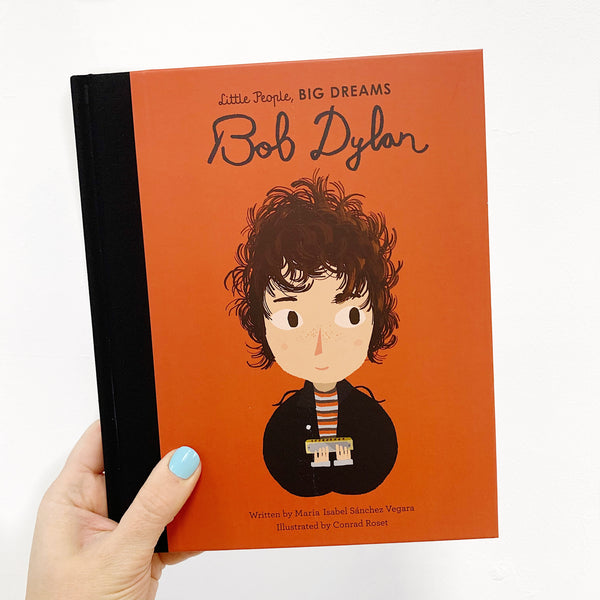 LITTLE PEOPLE, BIG DREAMS: BOB DYLAN - HARDBACK