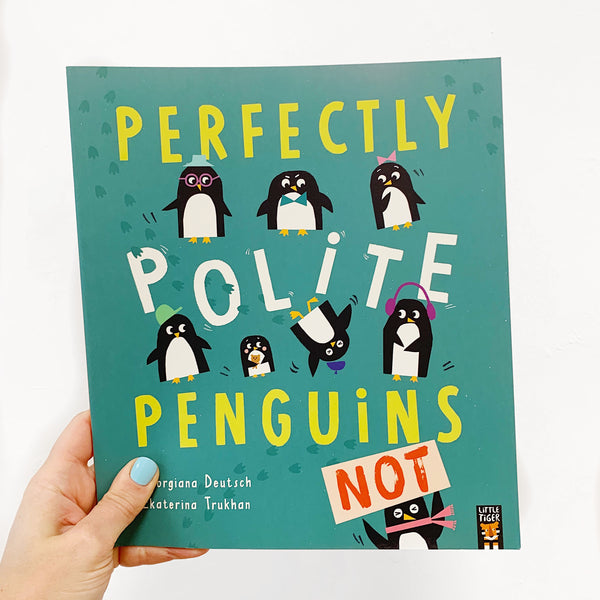PERFECTLY POLITE PENGUINS, NOT - PAPERBACK