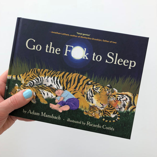 Go The F**k To Sleep - Adam Mansbach, Ricardo Cortes