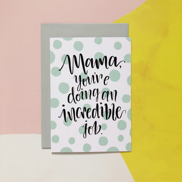 MAMA YOUR DOING AN INCREDIBLE JOB CARD