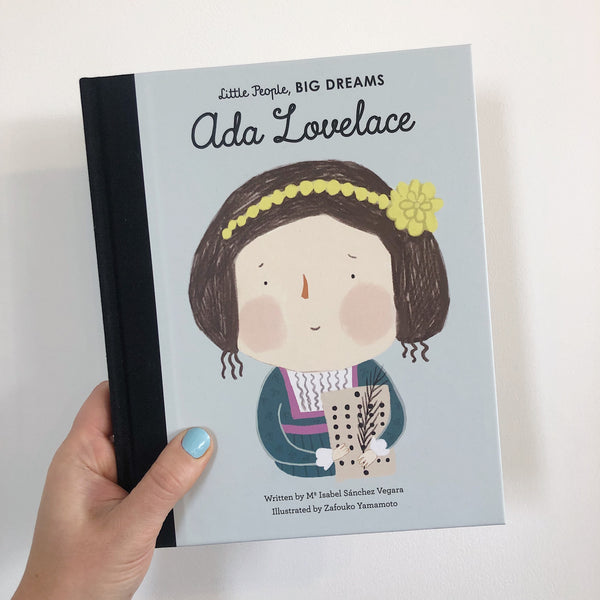 LITTLE PEOPLE, BIG DREAMS: ADA LOVELACE - HARDBACK