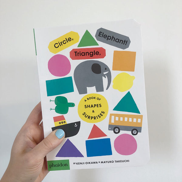 CIRCLE, TRIANGLE, ELEPHANT!: A BOOK OF SHAPES AND SURPRISES