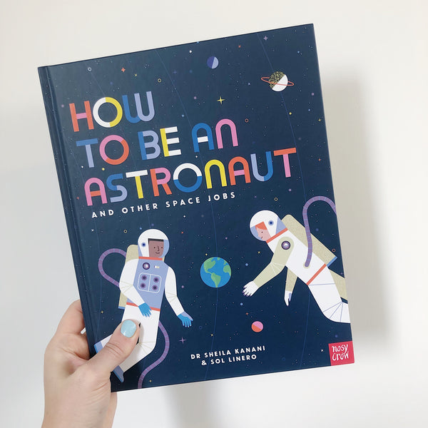 HOW TO BE AN ASTRONAUT