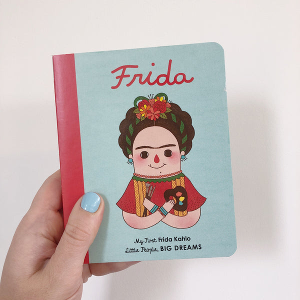 LITTLE PEOPLE, BIG DREAMS: FRIDA KAHLO - BOARDBOOK