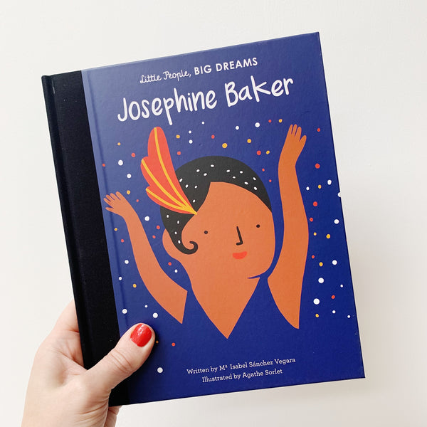 LITTLE PEOPLE, BIG DREAMS: JOSEPHINE BAKER - HARDBACK
