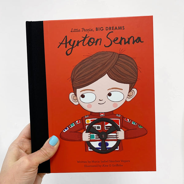 LITTLE PEOPLE, BIG DREAMS: AYRTON SENNA - HARDBACK
