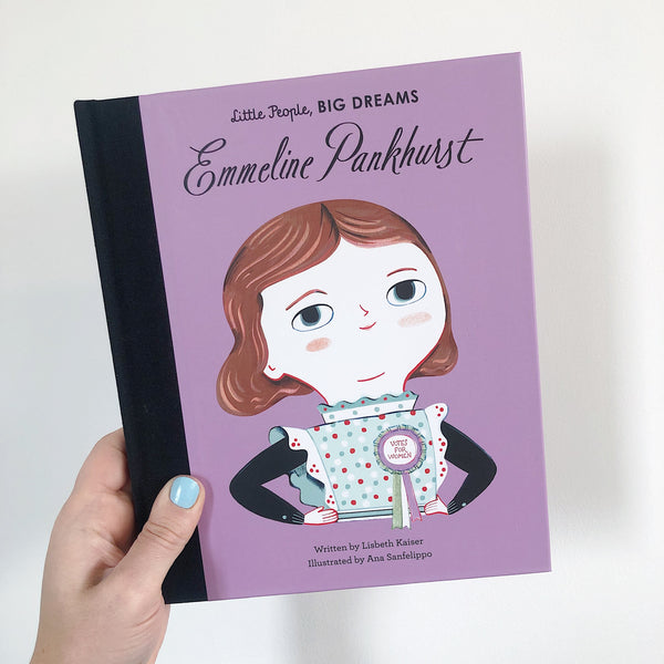 LITTLE PEOPLE, BIG DREAMS: EMMELINE PANKHURST - HARDBACK