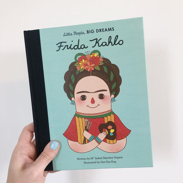 LITTLE PEOPLE, BIG DREAMS: FRIDA KAHLO - HARDBACK