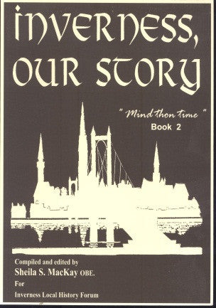 Inverness, our story. Book 2, 'Mind Thon Time'