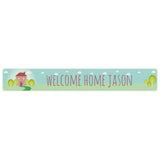 Welcome Home Banner <br/> with a space for a name or message