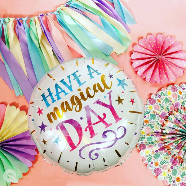 Have a Magical Day Round Foil Balloon  Standard Foil Balloons qualatex - Hello Party