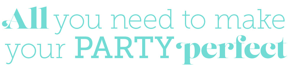 All you need to make your party perfect
